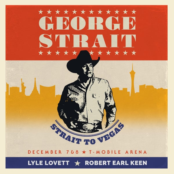 More Info for THE KING OF COUNTRY GEORGE STRAIT ANNOUNCES  FINAL TWO SHOWS OF 2018  DECEMBER 7-8 AT T-MOBILE ARENA IN LAS VEGAS
