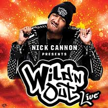 More Info for NICK CANNON PRESENTS: WILD 'N OUT LIVE  FAN FAVORITE COMEDIAN LINE-UP ANNOUNCED